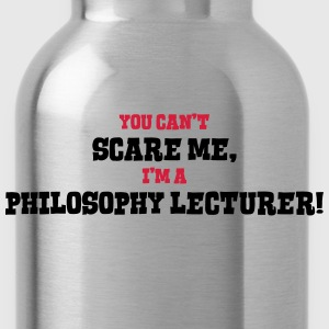 philosophy lecturer cant scare me - Water Bottle