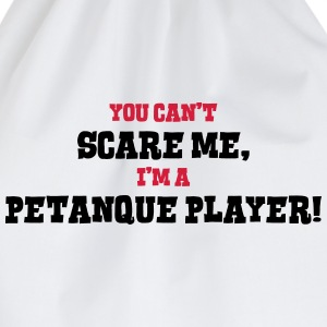 petanque player cant scare me - Drawstring Bag