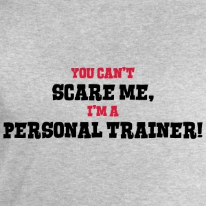 personal trainer cant scare me - Men's Sweatshirt by Stanley & Stella