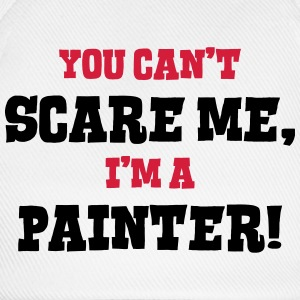 painter cant scare me - Baseball Cap