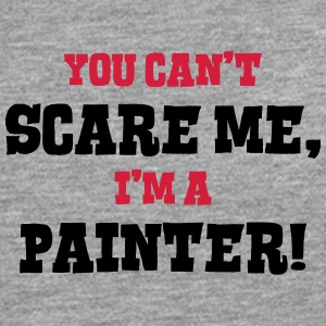 painter cant scare me - Men's Premium Longsleeve Shirt