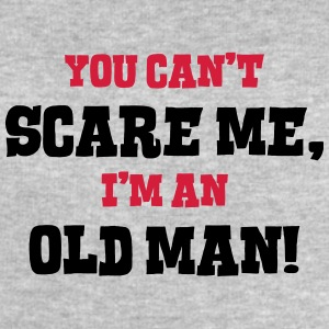 old man cant scare me - Men's Sweatshirt by Stanley & Stella