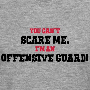 offensive guard cant scare me - Men's Premium Longsleeve Shirt