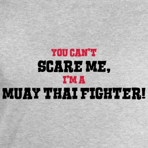 muay thai fighter cant scare me - Men's Sweatshirt by Stanley & Stella