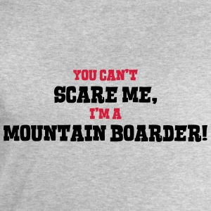 mountain boarder cant scare me - Men's Sweatshirt by Stanley & Stella