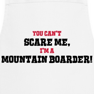 mountain boarder cant scare me - Cooking Apron