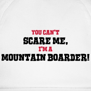 mountain boarder cant scare me - Baseball Cap