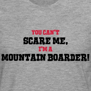 mountain boarder cant scare me - Men's Premium Longsleeve Shirt