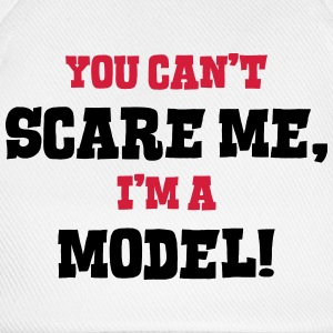 model cant scare me - Baseball Cap
