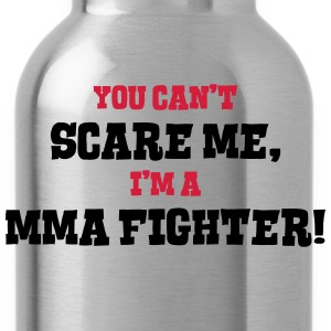 mma fighter cant scare me - Water Bottle