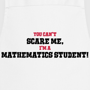 mathematics student cant scare me - Cooking Apron