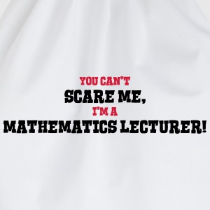 mathematics lecturer cant scare me - Drawstring Bag
