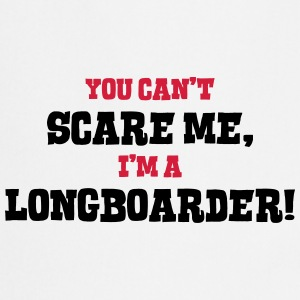 longboarder cant scare me - Cooking Apron