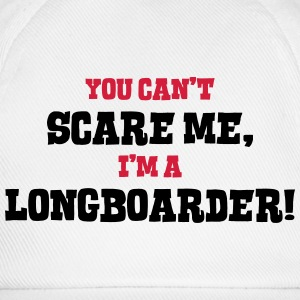 longboarder cant scare me - Baseball Cap
