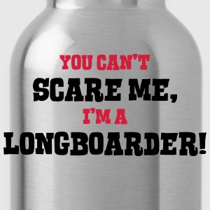 longboarder cant scare me - Water Bottle
