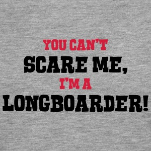 longboarder cant scare me - Men's Premium Longsleeve Shirt