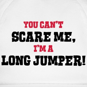 long jumper cant scare me - Baseball Cap