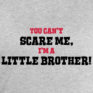 little brother cant scare me - Men's Sweatshirt by Stanley & Stella
