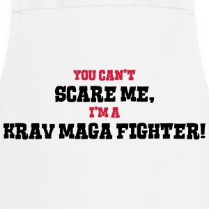 krav maga fighter cant scare me - Cooking Apron