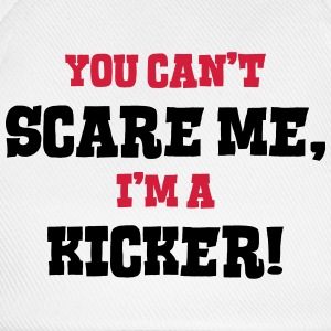 kicker cant scare me - Baseball Cap