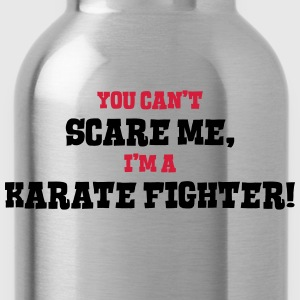 karate fighter cant scare me - Water Bottle