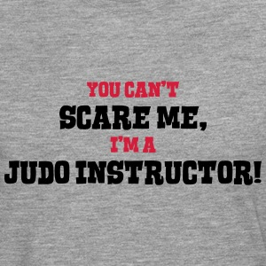judo instructor cant scare me - Men's Premium Longsleeve Shirt