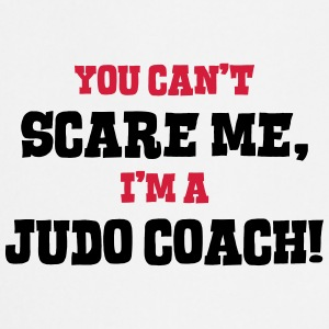 judo coach cant scare me - Cooking Apron