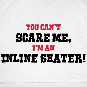 inline skater cant scare me - Baseball Cap