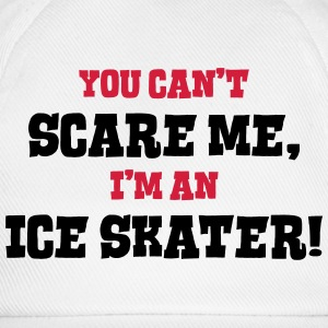 ice skater cant scare me - Baseball Cap
