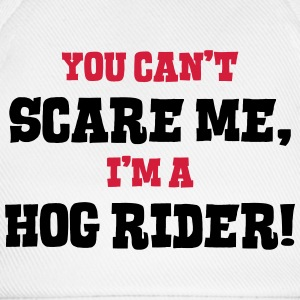 hog rider cant scare me - Baseball Cap