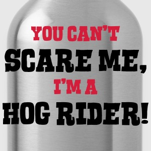 hog rider cant scare me - Water Bottle