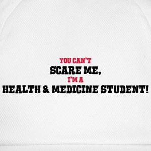 health  medicine student cant scare me - Baseball Cap