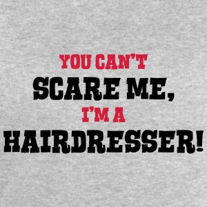 hairdresser cant scare me - Men's Sweatshirt by Stanley & Stella