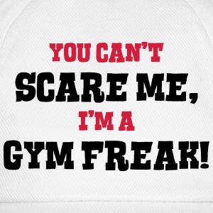 gym freak cant scare me - Baseball Cap