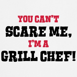 grill chef cant scare me - Cooking Apron