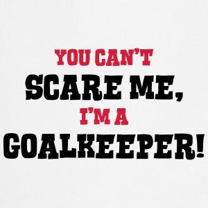 goalkeeper cant scare me - Cooking Apron