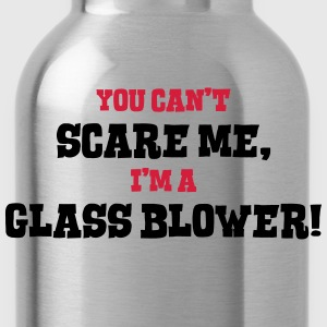 glass blower cant scare me - Water Bottle