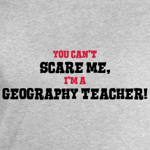 geography teacher cant scare me - Men's Sweatshirt by Stanley & Stella