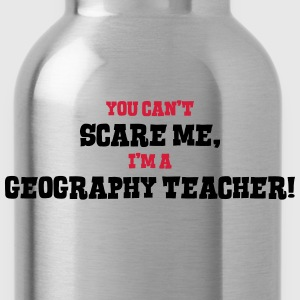 geography teacher cant scare me - Water Bottle