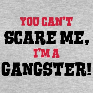 gangster cant scare me - Men's Sweatshirt by Stanley & Stella
