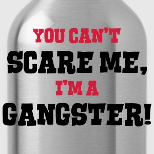 gangster cant scare me - Water Bottle