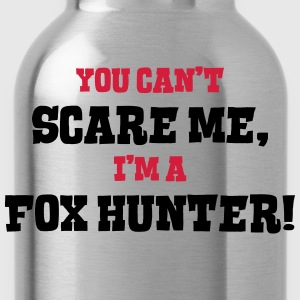 fox hunter cant scare me - Water Bottle