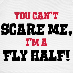 fly half cant scare me - Baseball Cap