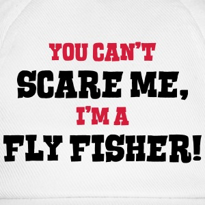 fly fisher cant scare me - Baseball Cap