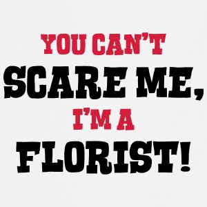 florist cant scare me - Cooking Apron