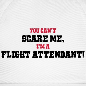 flight attendant cant scare me - Baseball Cap