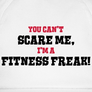 fitness freak cant scare me - Baseball Cap