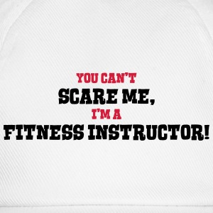 fitness instructor cant scare me - Baseball Cap