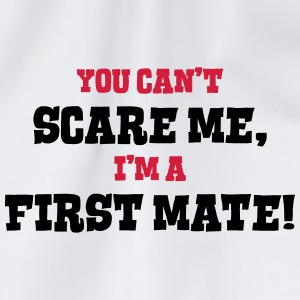 first mate cant scare me - Drawstring Bag