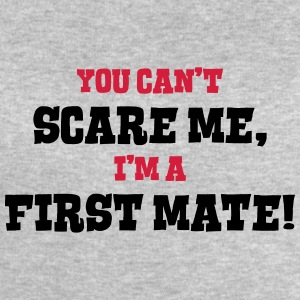 first mate cant scare me - Men's Sweatshirt by Stanley & Stella